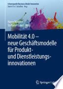 Mobilität 4.0 – neue Geschäftsmodelle für Produkt- und Dienstleistungsinnovationen