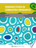 Perspectives in Zebrafish Research