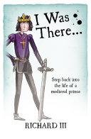 I Was There… Richard III