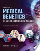Essentials of Medical Genetics for Nursing and Health Professionals Book