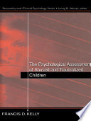 The Psychological Assessment Of Abused And Traumatized Children