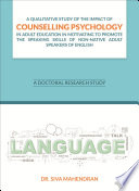 A Qualitative Study of the Impact of Counselling Psychology in Adult Education in Motivating to Promote the Speaking Skills of Non Native Adult Speakers of English