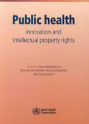 Public Health  Innovation and Intellectual Property Rights