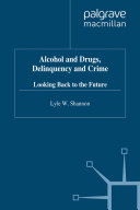 Alcohol and Drugs, Delinquency and Crime
