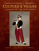 Culture And Values Volume Ii A Survey Of The Humanities With Readings
