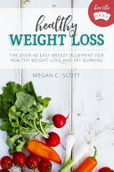 Healthy Weight Loss - Here's the Deal