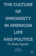 The Culture of Immodesty in American Life and Politics [Pdf/ePub] eBook