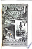 Illustrated Descriptive Pamphlet and Price List of the Poole & Hunt Leffel Turbine Water-wheel