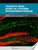 Traumatic Brain Injury as a Systems Neuroscience Problem Book