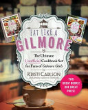 Eat Like a Gilmore  The Ultimate Unofficial Cookbook Set for Fans of Gilmore Girls