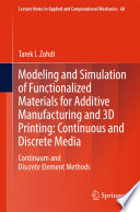 Modeling and Simulation of Functionalized Materials for Additive Manufacturing and 3D Printing  Continuous and Discrete Media Book