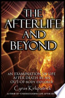 The Afterlife and Beyond