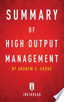 Summary of High Output Management  : By Andrew S. Grove Includes Analysis
