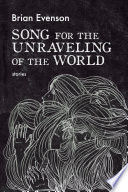 Song for the Unraveling of the World Book PDF