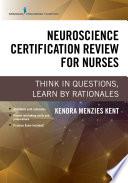 Neuroscience Certification Review for Nurses