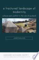 A Fractured Landscape of Modernity