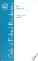 Code Of Federal Regulations Title 43 Public Lands Interior Pt 1000 End Revised As Of October 1 2010