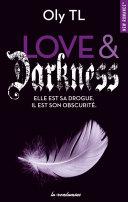 Love Darkness - Elle est sa drogue. Il est son obscurité