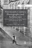 Nineteenth Century Photographs and Architecture