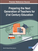 Preparing the Next Generation of Teachers for 21st Century Education