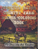 Creative Haven Country Farm Scenes Coloring Book For Stress relief And Relaxation