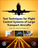 Test Techniques for Flight Control Systems of Large Transport Aircraft