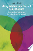 Doing Relationship Centred Dementia Care
