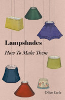 Lampshades   How to Make Them
