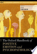 The Oxford Handbook of Positive Emotion and Psychopathology Book