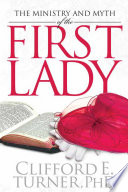 The Ministry and Myth of the First Lady