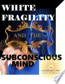 White Fragility and the Subconscious mind Pdf/ePub eBook
