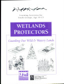 Wetlands Protectors: Guarding Our Wild and Watery Lands Pdf/ePub eBook