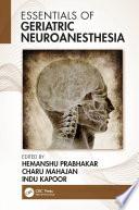 Essentials of Geriatric Neuroanesthesia