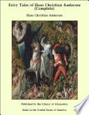 """Fairy Tales of Hans Christian Andersen (Complete)"" by Hans Christian Andersen"