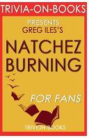Trivia On Books Natchez Burning by Greg Iles