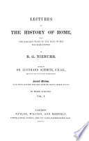 Lectures on the history of Rome     Edited by Dr  Leonhard Schmitz     Second edition  With every addition derivable from Dr  Isler s German edition  etc