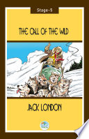 The Call of the Wild   Jack London  Stage 5