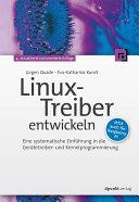 Linux-Treiber entwickeln: Eine systematische Einführung in die ...