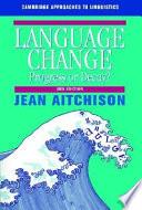 """""""Language Change: Progress Or Decay?"""" by Jean Aitchison, Aitchison Jean, Cambridge University Press"""