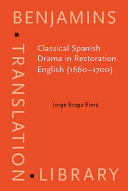 Classical Spanish Drama in Restoration English (1660-1700)