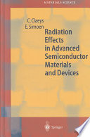 Radiation Effects in Advanced Semiconductor Materials and Devices