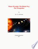 Planet Worship The Hindu Way: Navagrahas Book