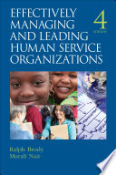 Effectively Managing and Leading Human Service Organizations Book