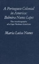 A Portuguese Colonial in America  Belmira Nunes Lopes