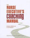 The Nurse Executive's Coaching Manual