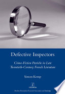 Defective Inspectors Crime Fiction Pastiche In Late Twentieth Century French Literature