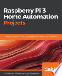 Raspberry Pi 3 Home Automation Projects