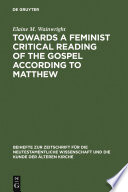 Towards A Feminist Critical Reading Of The Gospel According To Matthew