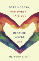 Dear Morgan  God Doesn   t Hate You Because You   re Gay
