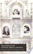 The Poetical Works of Howitt  Milman  and Keats